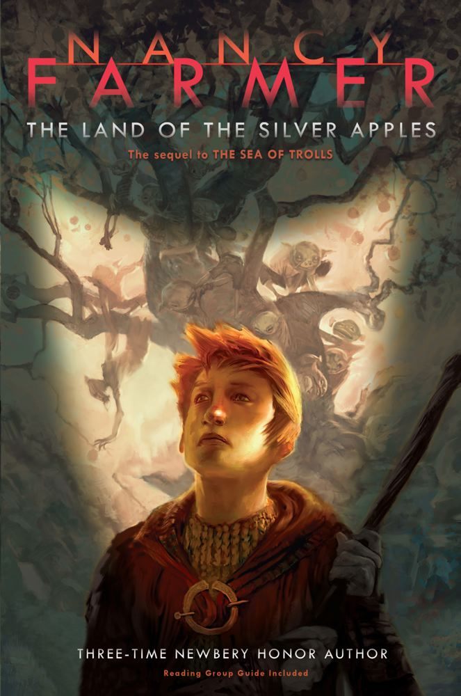 The Land of the Silver Apples By: Nancy Farmer,Rick Sardinha