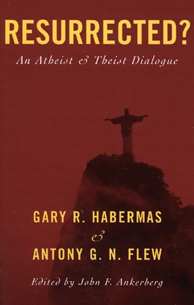 Resurrected? By: Flew,Habermas