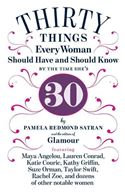 download 30 Things Every Woman Should Have and Should Know by the Time She's 30 book
