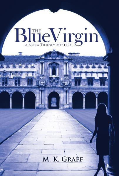 The Blue Virgin: A Nora Tierney Mystery By: M.K. Graff