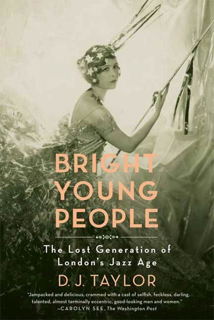 Bright Young People By: D. J. Taylor