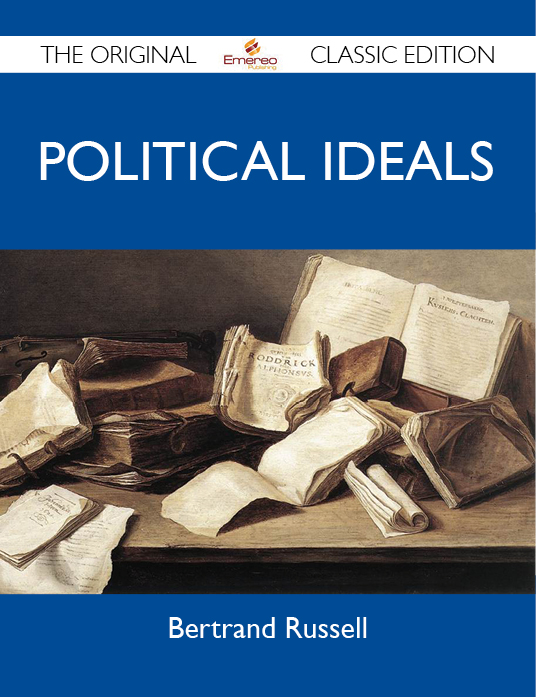 Political Ideals - The Original Classic Edition