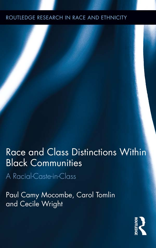 Race and Class Distinctions Within Black Communities: A Racial Caste in Class A Racial-Caste-in-Class