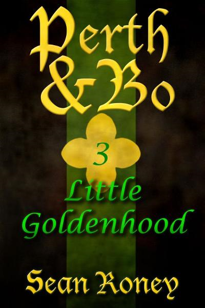 Perth & Bo 3: Little Goldenhood By: Sean Roney