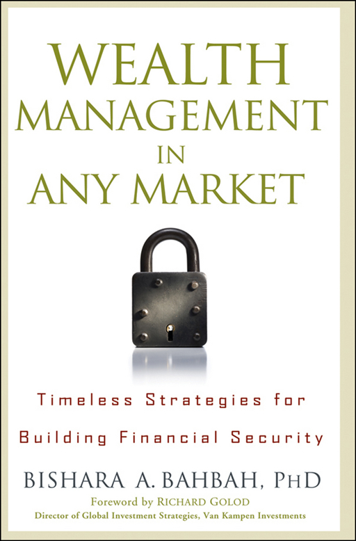 Wealth Management in Any Market By: Bishara A. Bahbah
