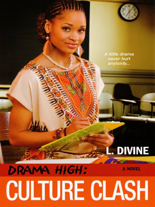 Drama High: Culture Clash By: L. Divine
