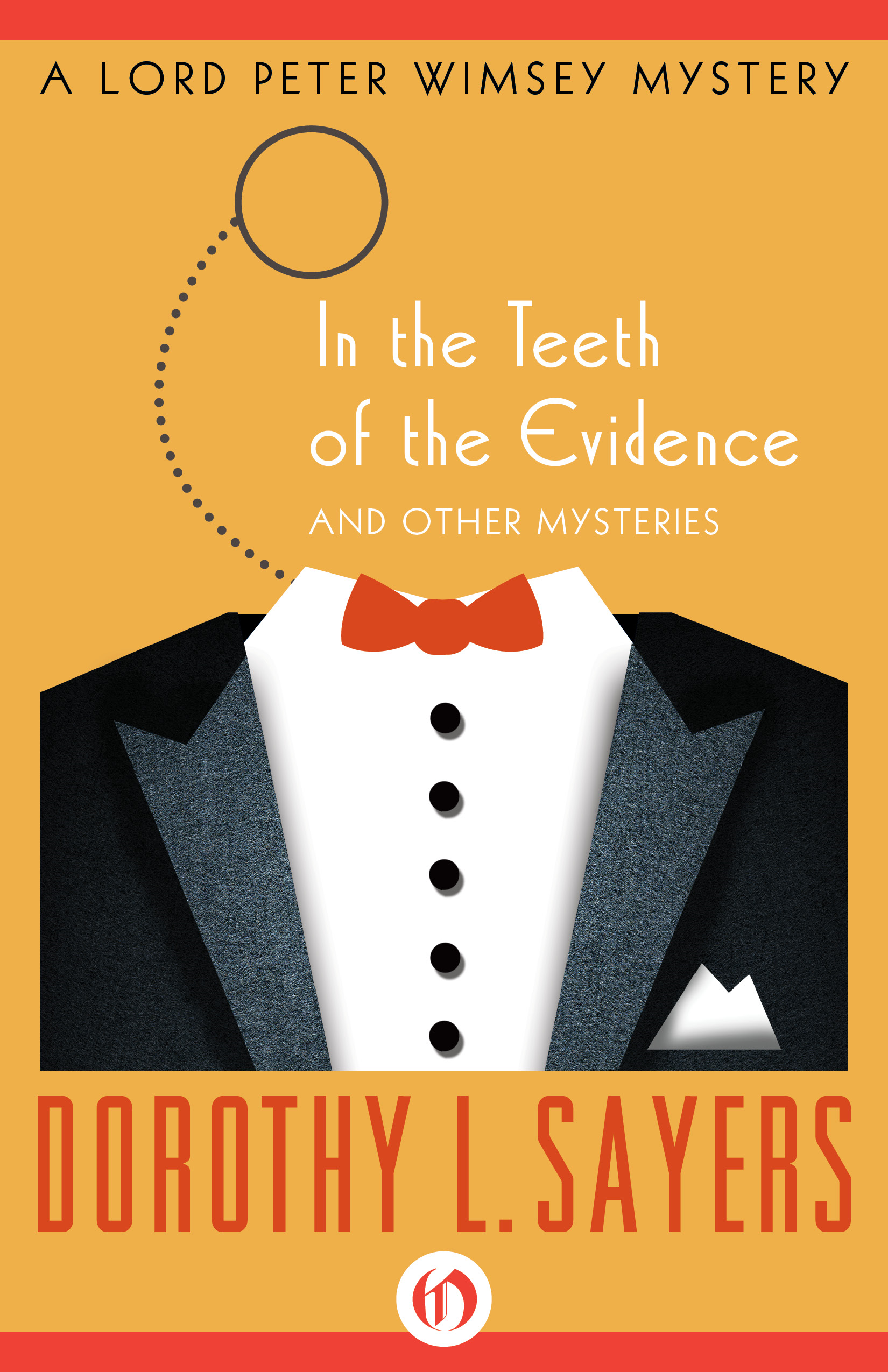 In the Teeth of the Evidence: And Other Mysteries By: Dorothy L. Sayers
