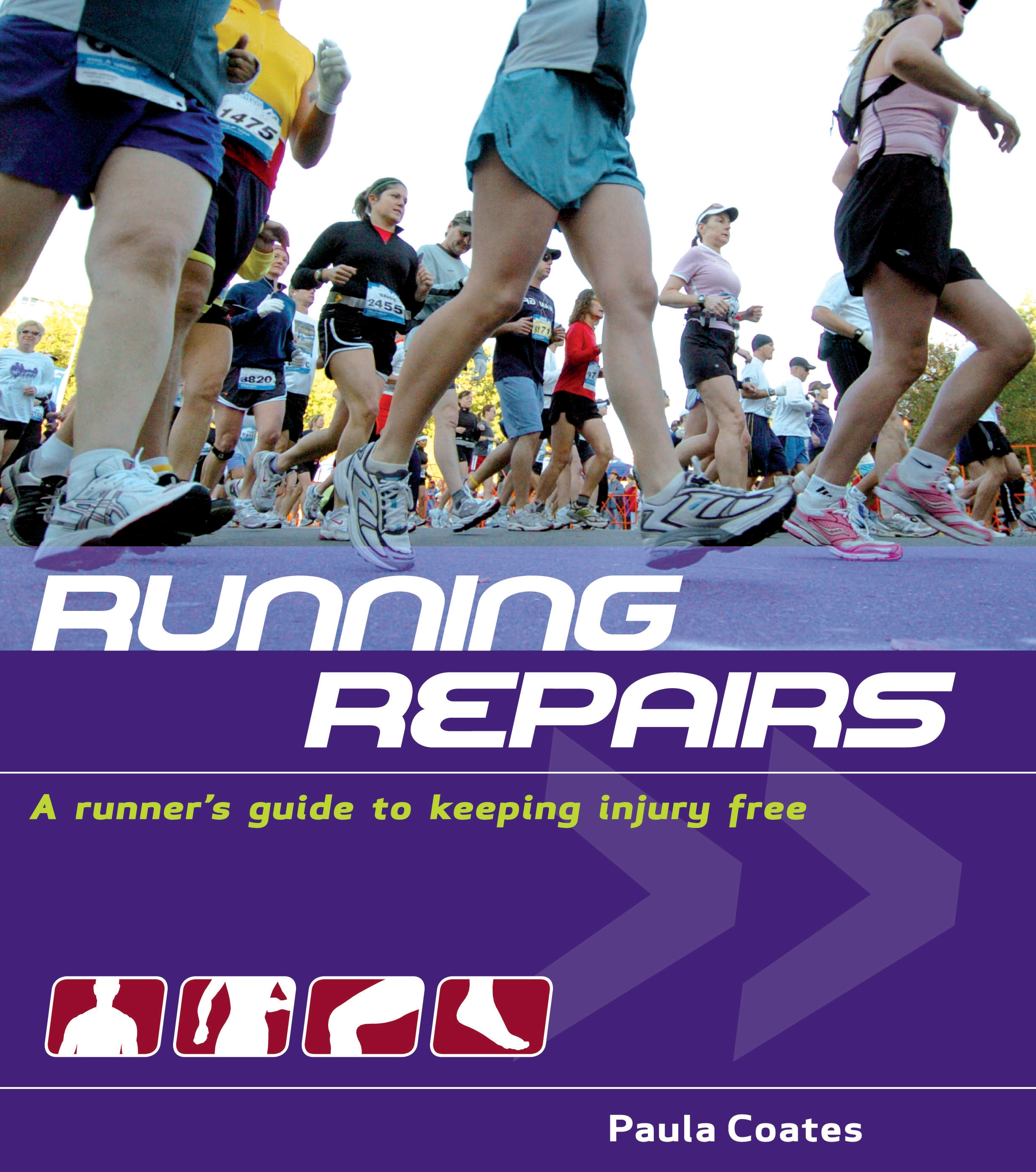 Running Repairs A Runner's Guide to Keeping Injury Free