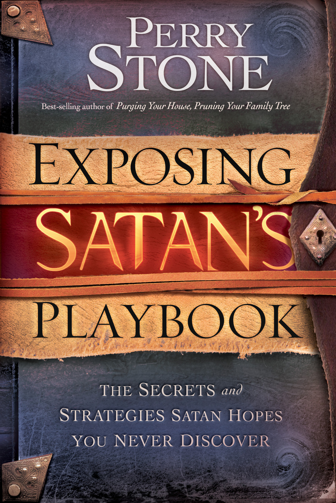 Exposing Satan's Playbook By: Perry Stone