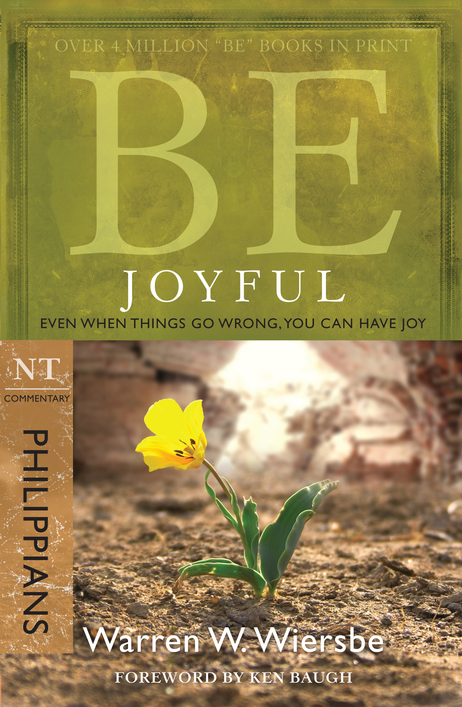 Be Joyful (Philippians): Even When Things Go Wrong, You Can Have Joy By: Warren W. Wiersbe