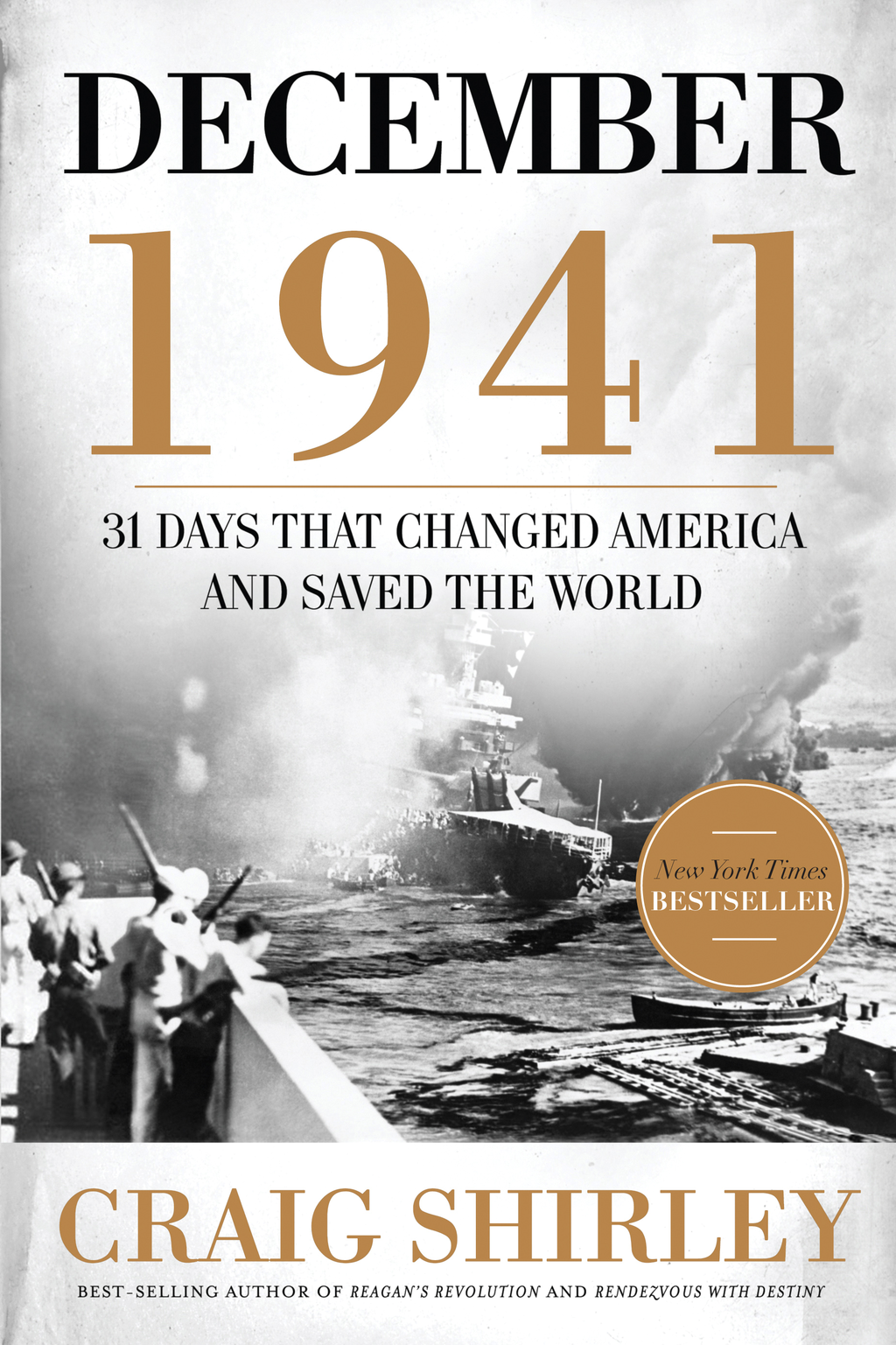 December 1941: 31 Days that Changed America and Saved the World By: Craig Shirley