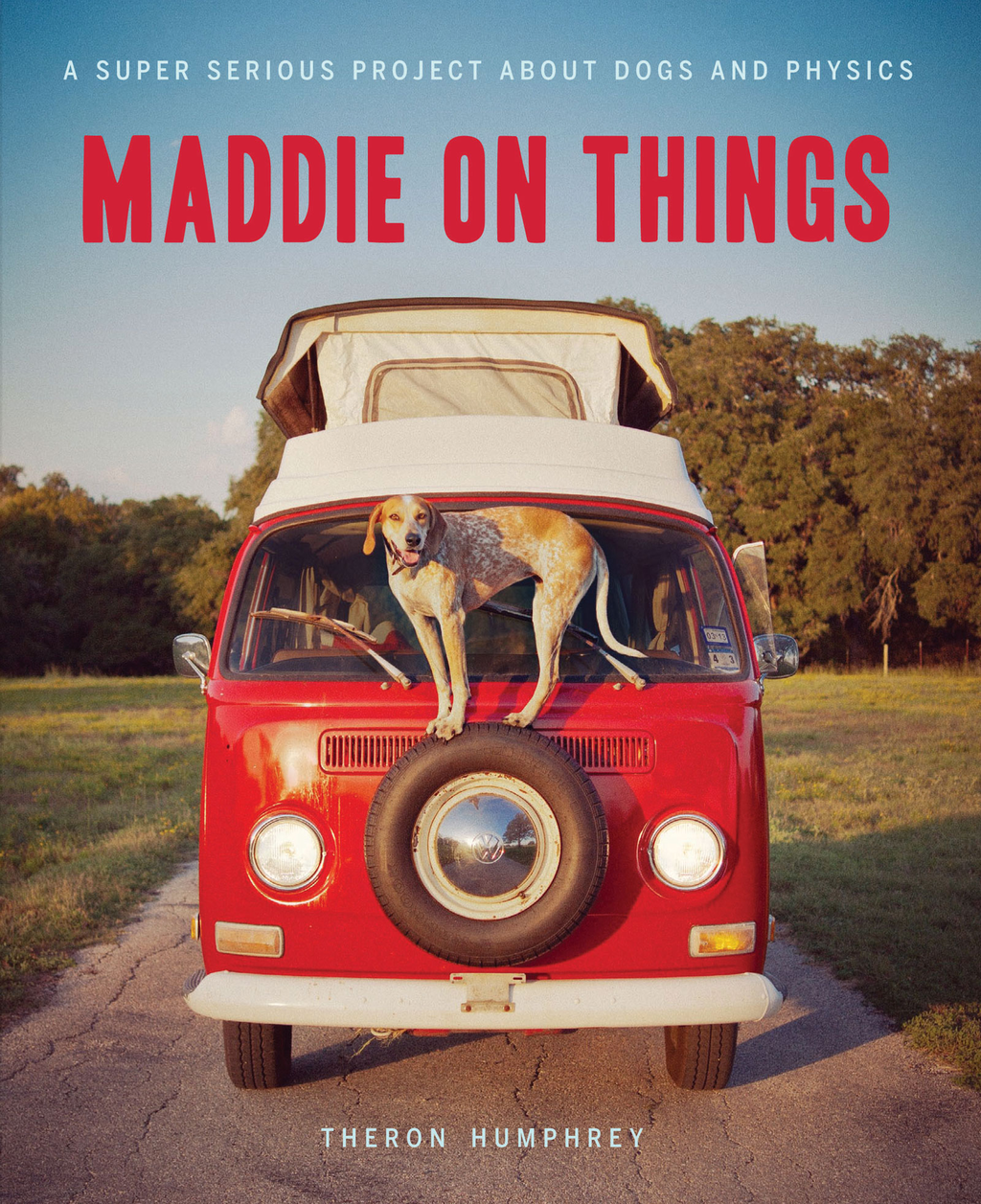 Maddie on Things By: Theron Humphrey