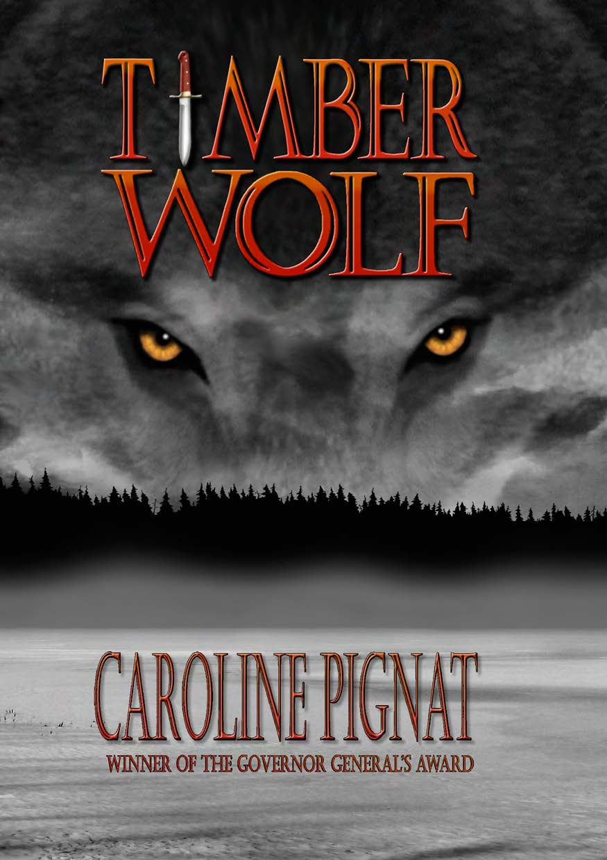 Timber Wolf By: Caroline Pignat