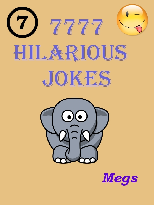 Jokes: 7777 Hilarious Jokes - Jokes for all Occasions