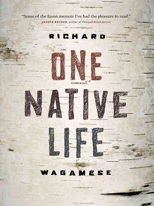 One Native Life By: Richard Wagamese