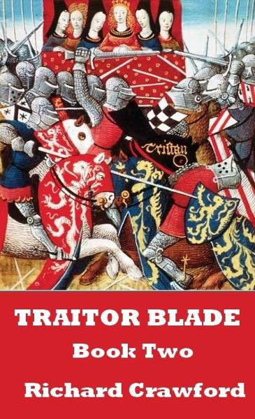 Traitor Blade: Book Two By: Richard Crawford