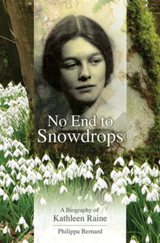No End to Snowdrops A Biography Of Kathleen Raine