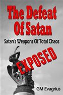 online magazine -  The Defeat Of Satan: Satan's Weapons Of Total Chaos...Exposed!