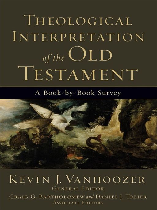 Theological Interpretation of the Old Testament By: