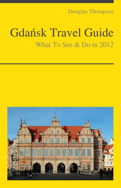 Gdansk, Poland Travel Guide - What To See & Do