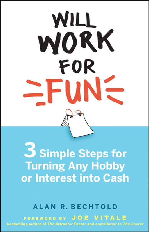 Will Work for Fun By: Alan R. Bechtold
