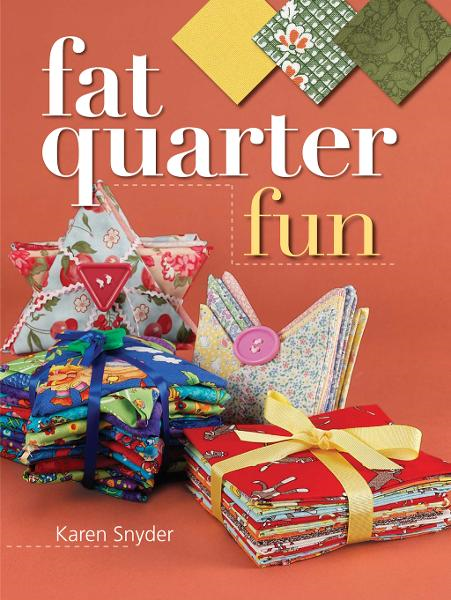 Fat Quarter Fun By: Karen Snyder