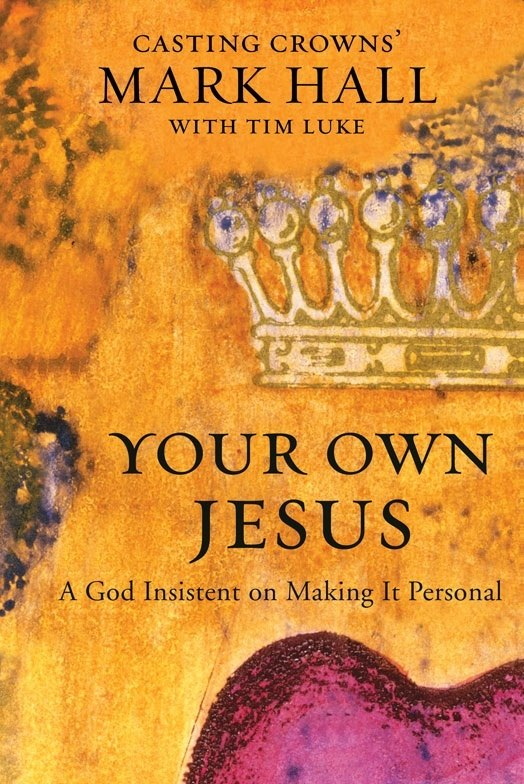Your Own Jesus By: Mark   Hall