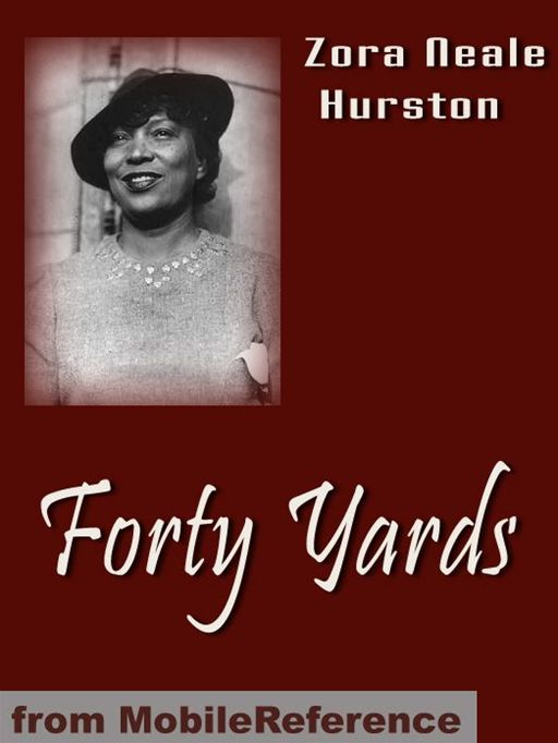Forty Yards  (Mobi Classics) By: Zora Neale Hurston