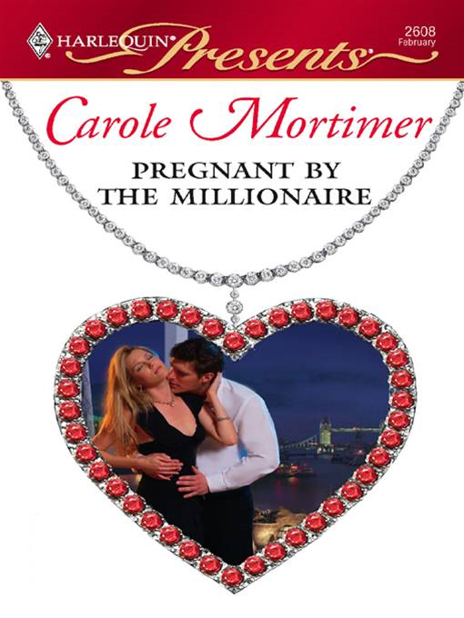 Pregnant by the Millionaire By: Carole Mortimer