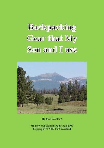 Backpacking Gear that My Son and I Use By: Ian Crossland