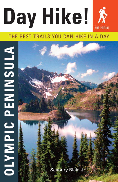 Day Hike! Olympic Peninsula, 2nd Edition By: Seabury Blair