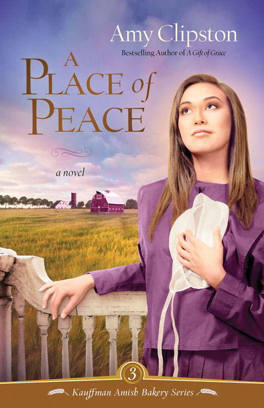 A Place of Peace By: Amy   Clipston