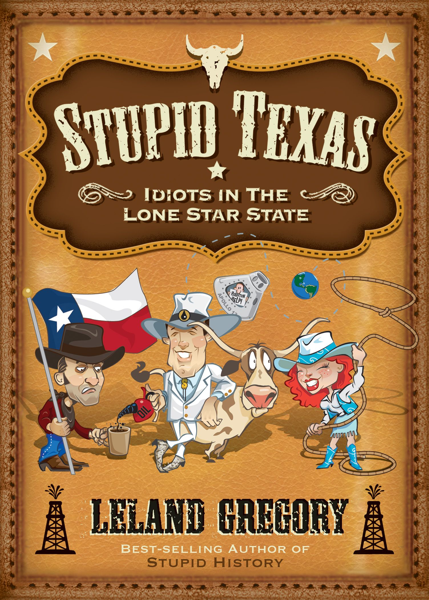 Stupid Texas: Idiots in the Lone Star State