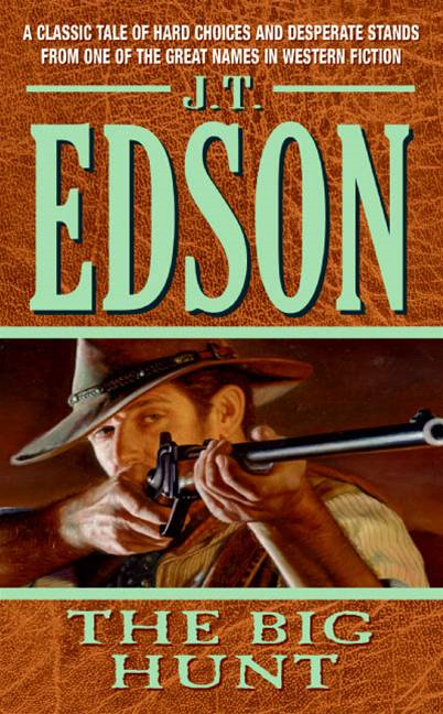 The Big Hunt By: J. T. Edson