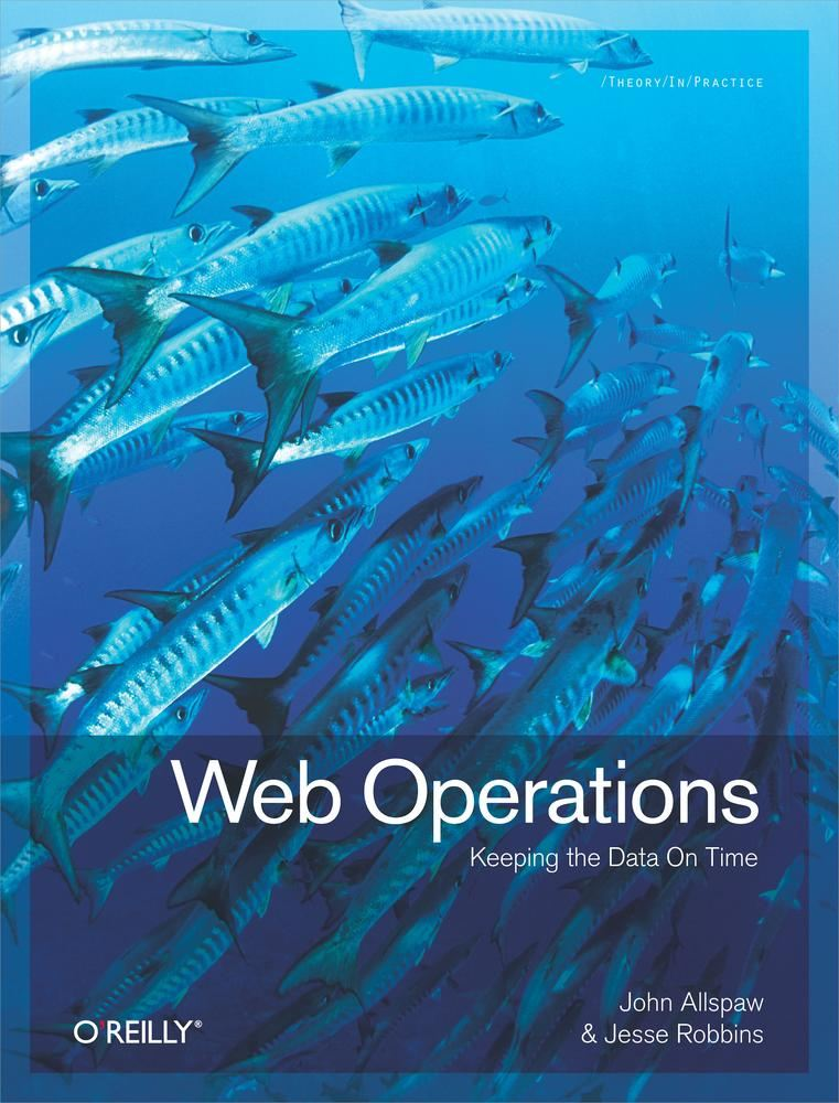 Web Operations By: Jesse Robbins,John Allspaw