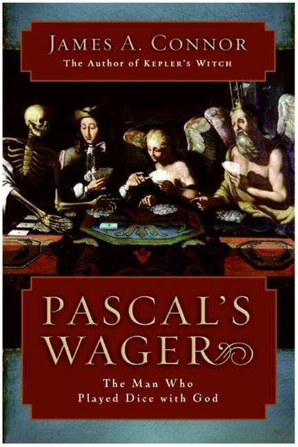 Pascal's Wager By: James A. Connor
