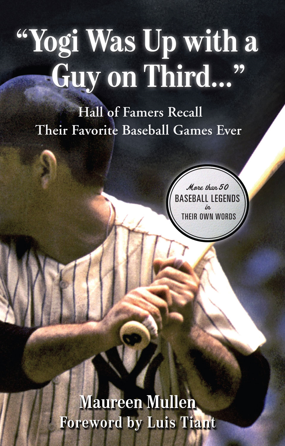 """Yogi Was Up with a Guy on Third. . ."": Hall of Famers Recall Their Favorite Baseball Games Ever"