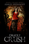 Deadly Crush (deadly Trilogy, Book 1)