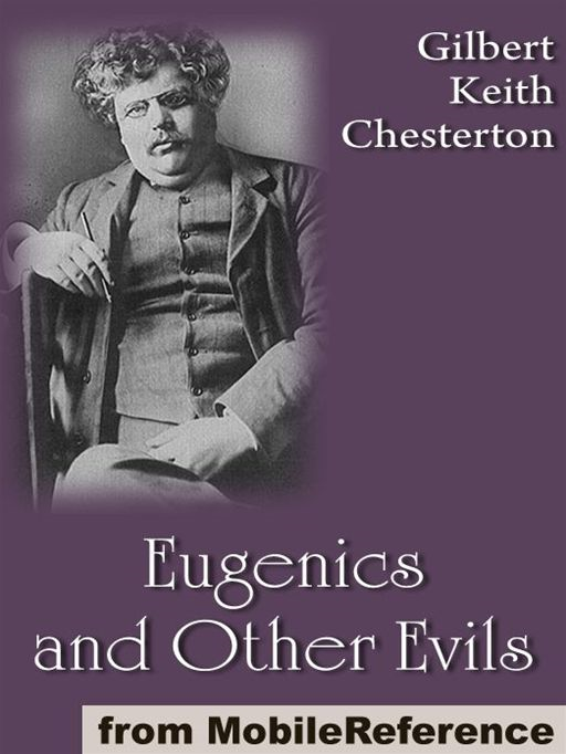 Eugenics And Other Evils  (Mobi Classics)