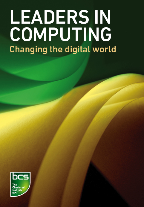 Leaders in Computing By: Dame Stephanie Shirley, DBE FREng FBCS CEng CITP,Grady Booch,Jimmy Wales,Linus Torvalds,Professor Donald Knuth,Professor Karen Spärck Jones, FBA,Sir Tim Berners-Lee,Steve Wozniak,Vint Cerf