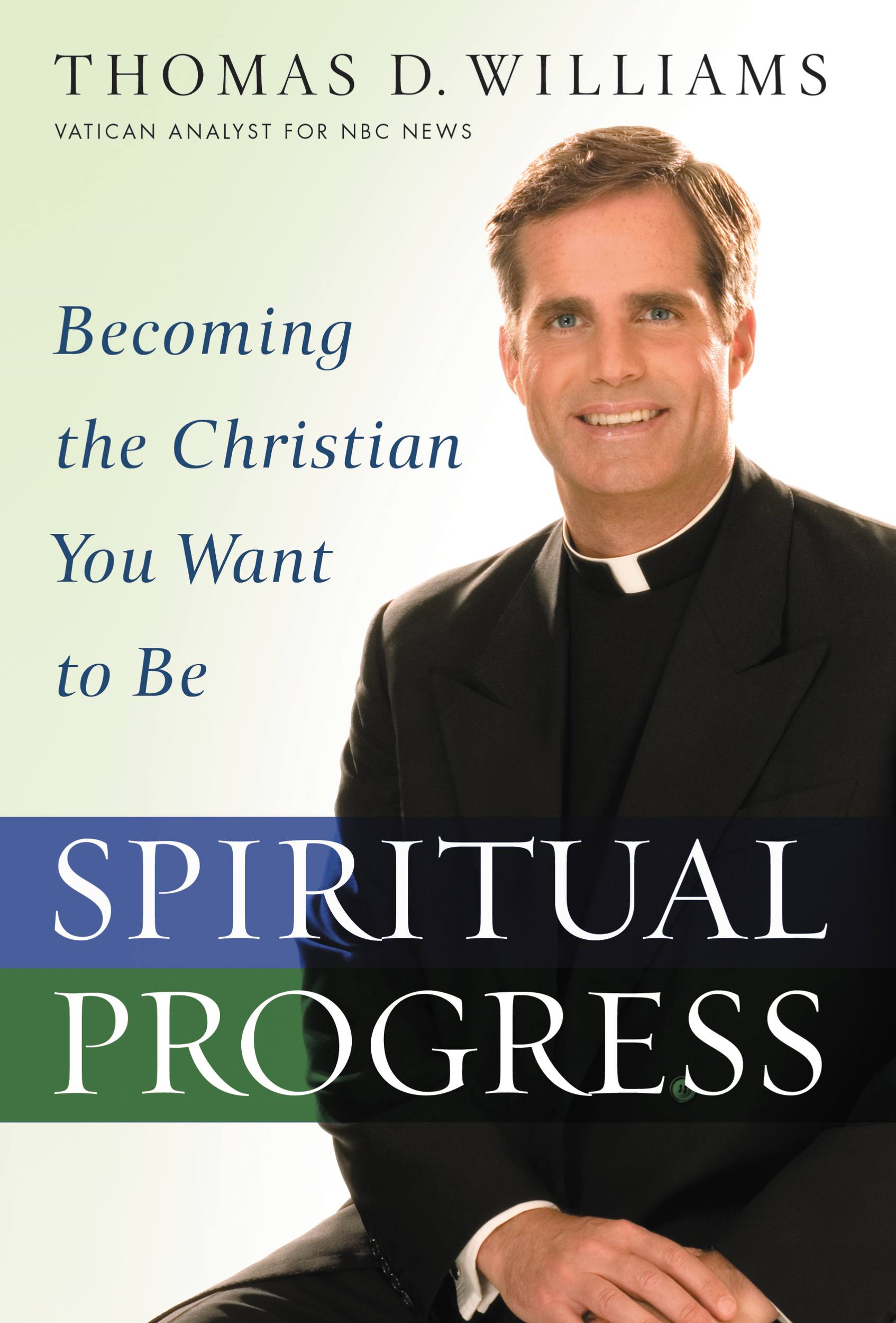 Spiritual Progress By: Thomas D. Williams