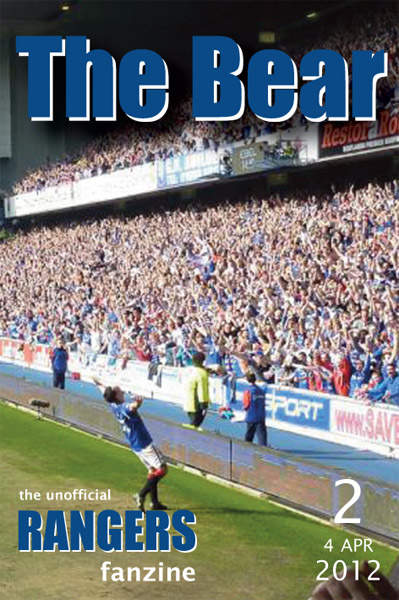 The Bear - The Unofficial Rangers Fanzine - Edition 2: 4 Apr 2012