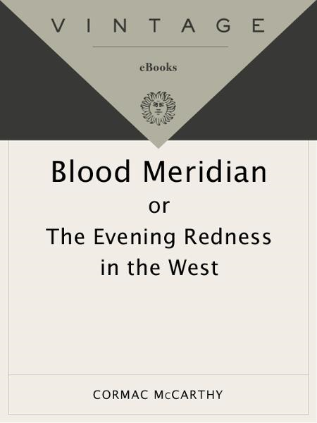 Blood Meridian By: Cormac McCarthy