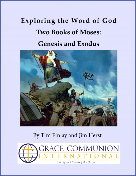 Exploring the Word of God Two Books of Moses: Genesis and Exodus By: Tim Finlay