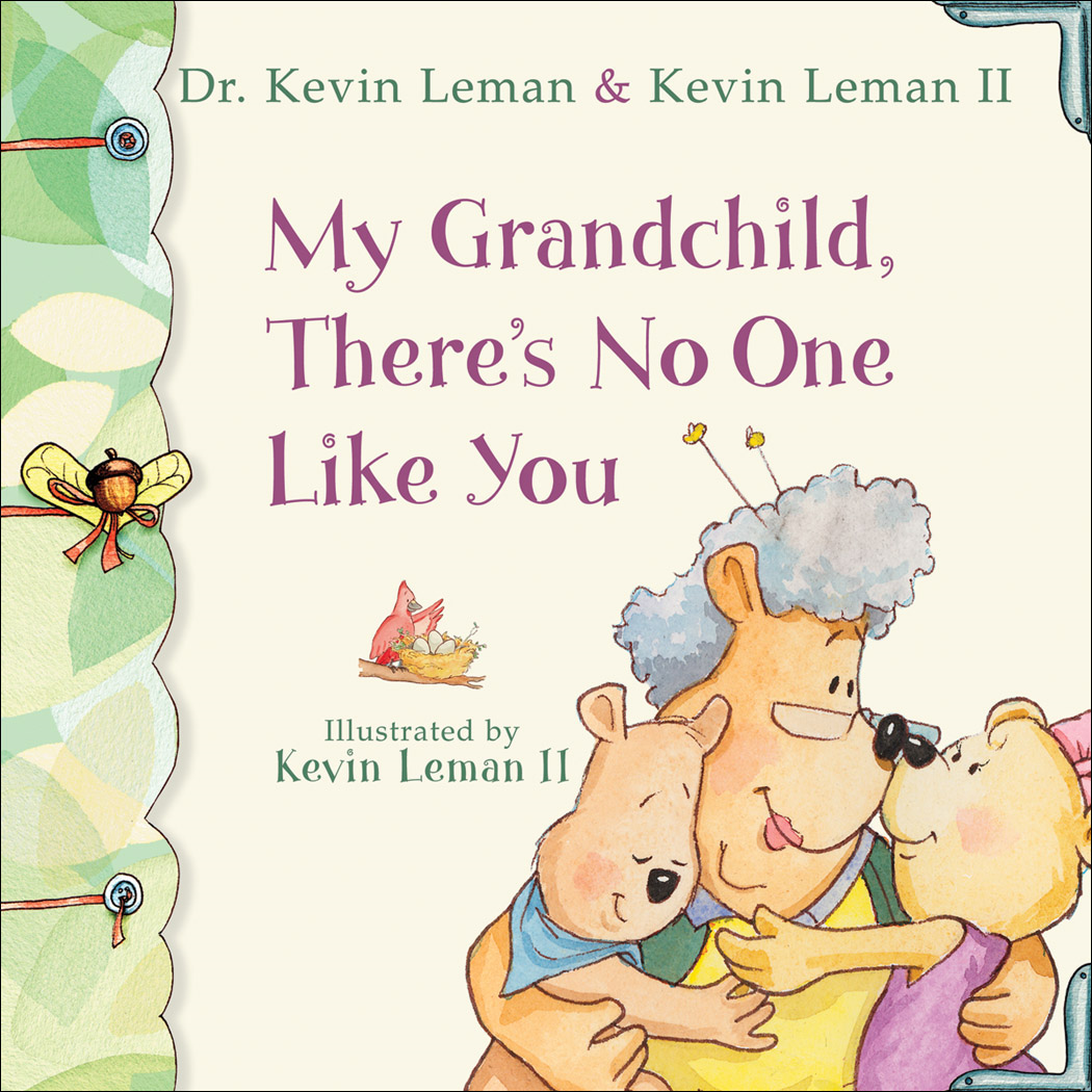 My Grandchild, There's No One Like You By: Dr. Kevin Leman,Kevin II Leman