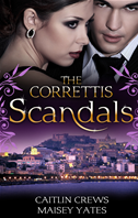 The Correttis: Scandals/a Scandal In The Headlines/a Hunger For The Forbidden: