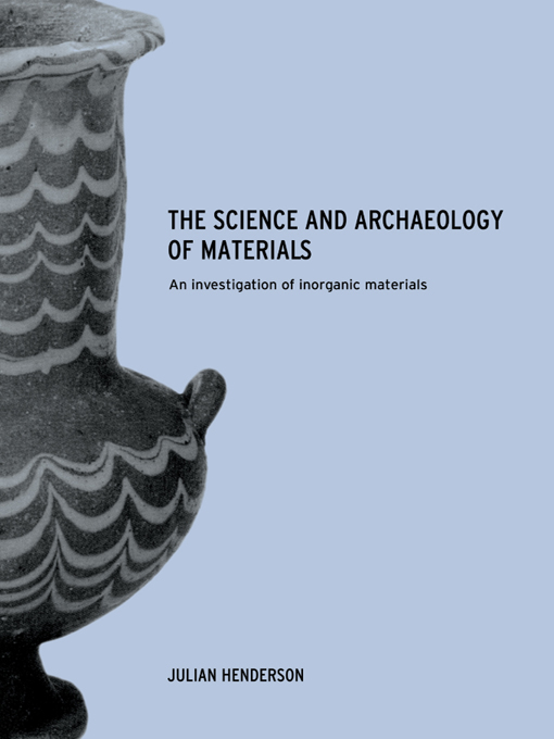 The Science and Archaeology of Materials An Investigation of Inorganic Materials