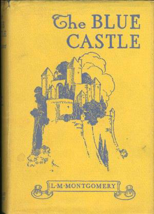 The Blue Castle By: Lucy Maud Montgomery
