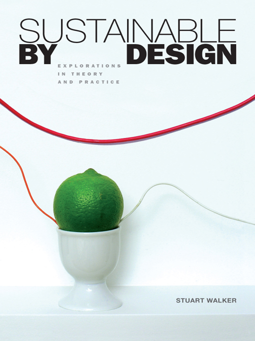 Sustainable by Design Explorations in Theory and Practice