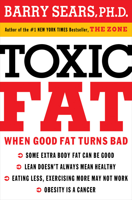 Toxic Fat By: Barry Sears